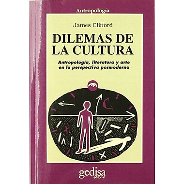 Dilemas de la Cultura: Antropologia, literatura y arte en la perspectiva posmoderna(Cla-De-Ma) (Spanis (9788474325546)