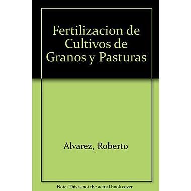 Fertilizacion de Cultivos de Granos y Pasturas (Spanish Edition) (9789502908694)