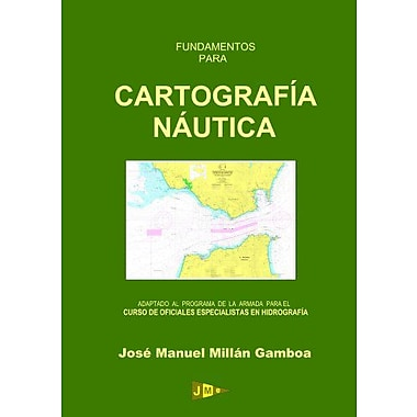 Fundamentos para Cartografía NAutica (Spanish Edition) (9788461129980)