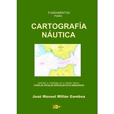 Fundamentos para Cartografía NAutica (Spanish Edition), Used Book (9788461129980)