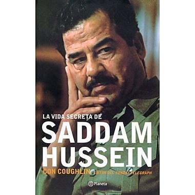 La Vida Secreta de Saddam Hussein (Spanish Edition), New Book (9788408046653)