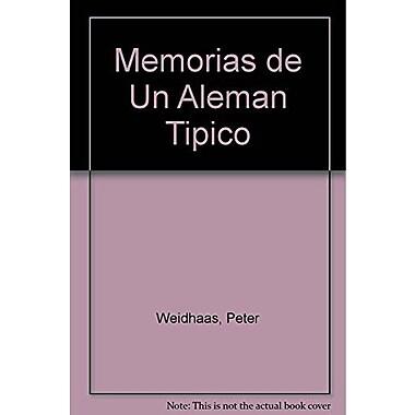 Memorias de un aleman atipico / Memoirs of an atypical German (Spanish Edition), Used Book (9789505152377)