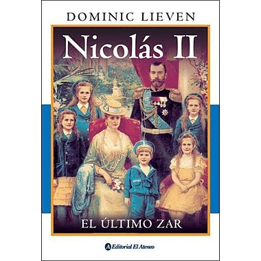 Nicolas II/ Nicholas II, Emperor of All the Russias: El Ultimo Zar / the Last Czar (Spanish Edition), Used Book (9789500259361)