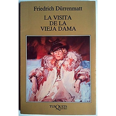 LA Visita De LA Vieja Dama (Marginales) (Spanish Edition) (9788472231665)