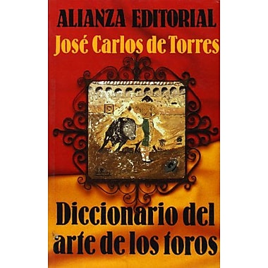 Diccionario del arte de los toros/ Dictionary of the Art of Bulls (Spanish Edition) (9788420694399)