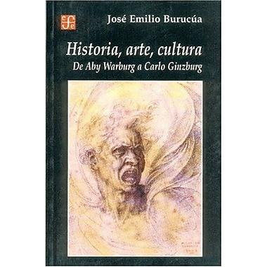 Historia, arte, cultura de Aby Warburg a Carlo Ginzburg (Seccion de Obras de Historia) (Spanish Edition), Used (9789505575589)