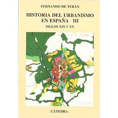 Historia del urbanismo en Espana/ History of Urbanism in Spain (Spanish Edition), New Book (9788437617084)