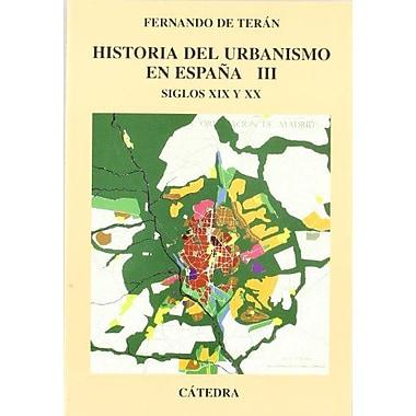 Historia del urbanismo en Espana/ History of Urbanism in Spain (Spanish Edition), Used Book (9788437617084)