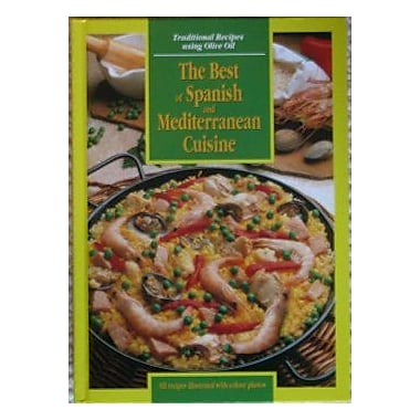 The Best of Spanish and Mediterranean Cuisine (Traditional Recipes Using Olive Oil), Used Book (9788492391615)