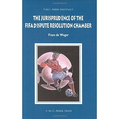 The Jurisprudence of the FIFA Dispute Resolution Chamber (ASSER International Sports Law Series) (9789067042710)