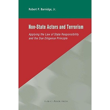 Non-State Actors and Terrorism: Applying the Law of State Responsibility and the Due Diligence Principle,(9789067042598)