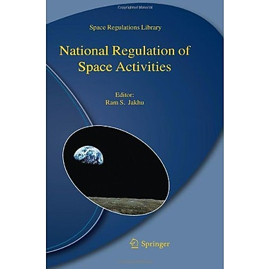 National Regulation of Space Activities (Space Regulations Library), Used Book (9789048190072)