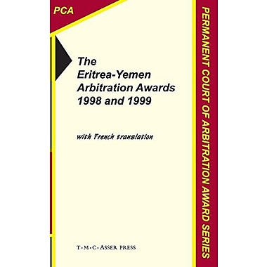 The Eritrea-Yemen Arbitration Awards 1998 and 1999 (Permanent Court of Arbitration Award Series), New Book (9789067041799)