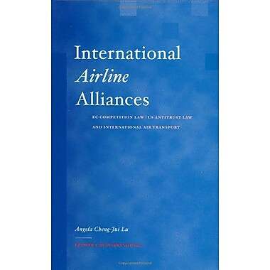 International Airline Alliances: EC Competition Law/US Antitrust Law and International Air Transport (9789041119094)