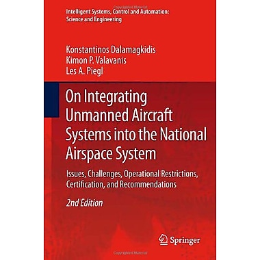 On Integrating Unmanned Aircraft Systems into the National Airspace System: Issues, Challenges, Opera, Used Book (9789400724785)