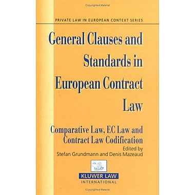 General Clauses and Standards in EUropean Contract Law. Comparative Law, EC Law and Contract Law Codif, New Book (9789041124326)