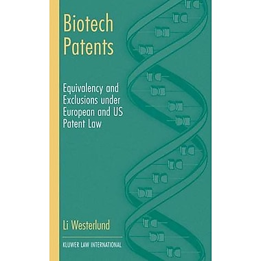 Biotech Patents: Equivalency and Exclusion under European and US Patent Law, New Book (9789041188830)