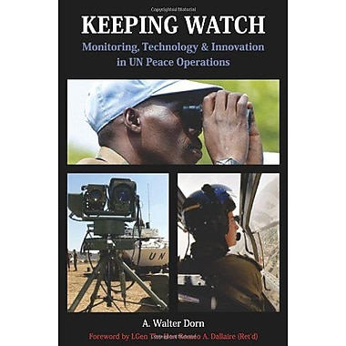 Keeping Watch: Monitoring Technology and Innovation in UN Peace Operations, New Book (9789280811988)