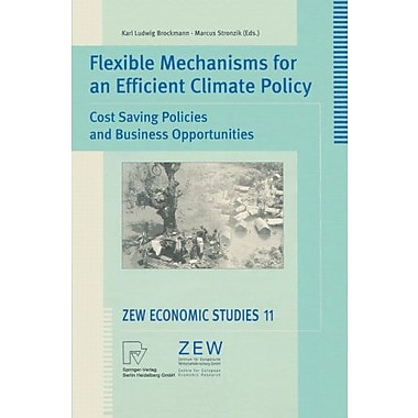 Flexible Mechanisms for an Efficient Climate Policy: Cost Saving Policies and Business Opportunities( (9783790813142)