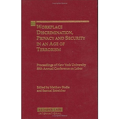 Workplace Discrimination, Privacy and Security in an Age of Terrorism(Proceedings of New York Universi, New Book (9789041123879)