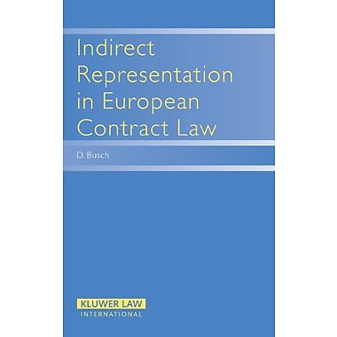 Indirect Representation in EUropean Contract Law (Principles of European Contract Law), New Book (9789041123428)