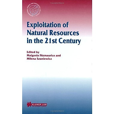 Exploitation of Natural Resources in the 21st Century(International Energy & Resources Law and Po (9789041120632)