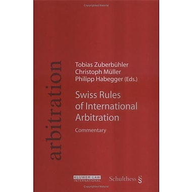 Swiss Rules of International Arbitration: Commentary, New Book (9789041124111)