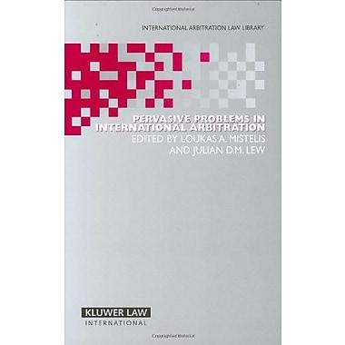 Pervasive Problems in International Arbitration (International Arbitration Law Library Series Set) (9789041124500)