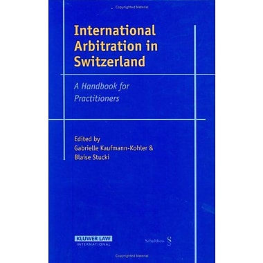 International Arbitration in Switzerland: A Handbook for Practitioners (9789041123008)