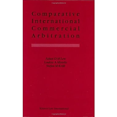 Comparative International Commercial Arbitration (9789041115683)