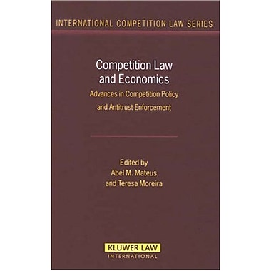 Competition Law and Economics: Advances in Competition Policy and Antitrust Enforcement(International , New Book (9789041126320)