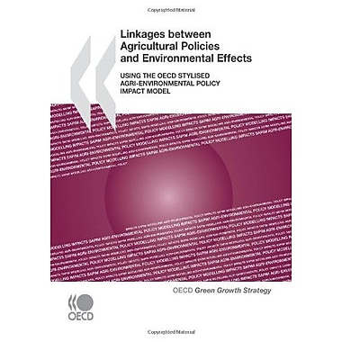 Linkages between Agricultural Policies and Environmental Effects: Using the OECD Stylised Agri-environ, New Book (9789264095694)