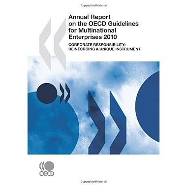 Annual Report on the OECD Guidelines for Multinational Enterprises 2010: Corporate responsibility: Rei, New Book (9789264091382)