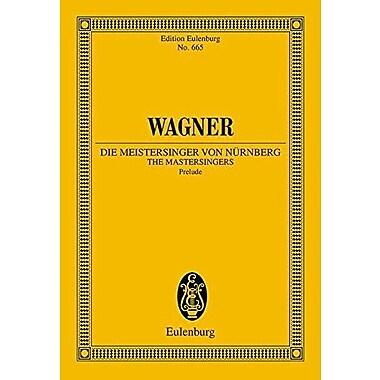 MEISTERSINGER VON NURNBERG PRELUDE STUDY SCORE (Edition Eulenburg), New Book (9783795769307)
