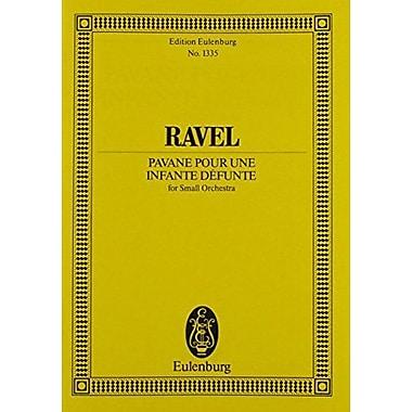 PAVANE POUR UNE INFANTE DEFUNTE SMALL ORCHESTRA STUDY SCORE (Edition Eulenburg), New Book (9783795766078)