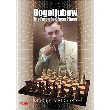 Bogoljubow: The Fate of a Chess Player (Games Collections), New Book (9789548782388)