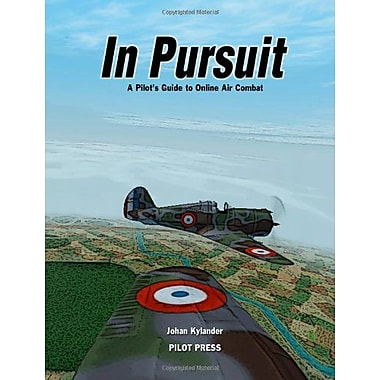 In Pursuit: A Pilot's Guide to Online Air Combat, Used Book (9789197607704)