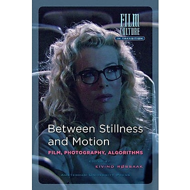 Between Stillness and Motion: Film, Photography, Algorithms(Amsterdam University Press - Film Culture , New Book (9789089642127)