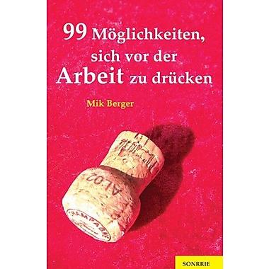 99 MOglichkeiten, sich vor der Arbeit zu drucken (German Edition), Used Book (9783936968064)