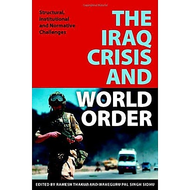 The Iraq Crisis and World Order: Structural, Institutional and Normative Challenges (9789280811285)