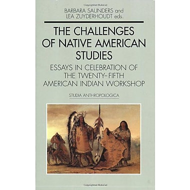 Challenges Of Native Americans Studies: Essays In Celebration Of The Twenty-fifth American Indian Wor, Used Book (9789058673794)