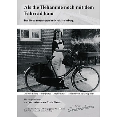 Als die Hebamme noch mit dem Fahrrad kam (German Edition), Used Book (9783837020977)