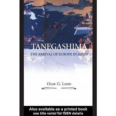 Tanegashima-The Arrival of Europe in Japan, New Book (9788791114120)