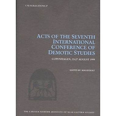 Acts of the Seventh International Conference of Demotic Studies Copenhagen 23-27 August 1999(Cni Publi, New Book (9788772896489)
