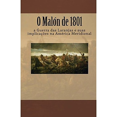 O Malon de 1801: a Guerra das Laranjas e suas implicacoes na America Meridional (Portuguese Edition), Used Book (9788588472068)