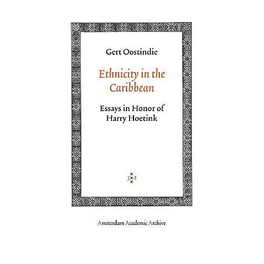 Ethnicity in the Caribbean: Essays in Honor of Harry Hoetink(Amsterdam University Press - Amsterdam Ar, New Book (9789053568514)