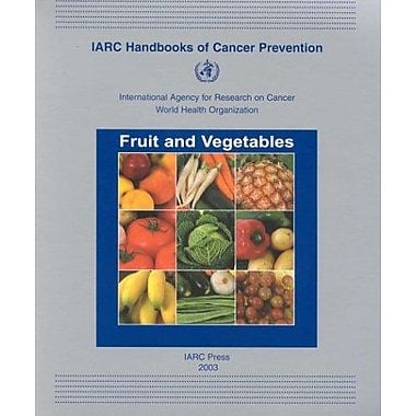 Fruit and Vegetables (IARC Handbooks of Cancer Prevention), New Book (9789283230083)