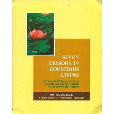 Seven Lessons in Conscious Living: A Progressive Program of Higher Learning and Spiritual Practice in , New Book (9788120817500)