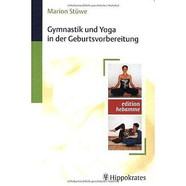 Gymnastik und Yoga in der Geburtsvorbereitung, Used Book (9783830452454)