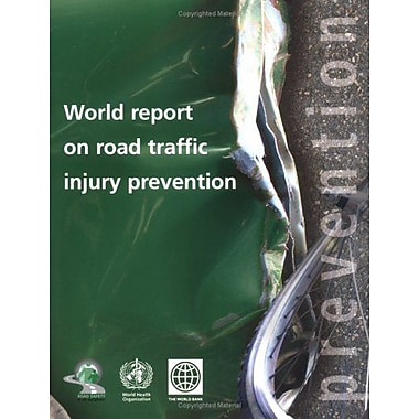 World Report on Road Traffic Injury Prevention, New Book (9789241562607)